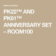 PK22™ AND PK61™ ANNIVERSARY SET – ROOM100