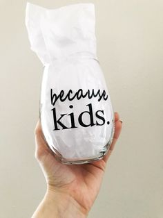 """This 21oz stemless wine glass, is the perfect, """"I'll just have one glass tonight"""" wine glass! The reason: Because Kids. Enjoy that glass mama. Happy Mother's Day! See more from SimplyJlynn here."""