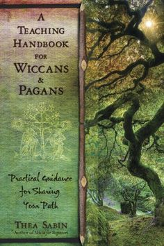 A Teaching Handbook for Wiccans and Pagans: Practical Gui...
