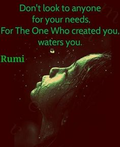 wisdom quotes about love Rumi Love Quotes, Quotes Thoughts, Sufi Quotes, Spiritual Quotes, Faith Quotes, Wisdom Quotes, Words Quotes, Wise Words, Positive Quotes