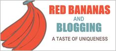 Are you drowning in a sea of a million blogs? http://egonsarvreviews.com/red-bananas-and-blogging-a-taste-of-uniqueness
