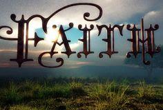 FAITH!  <3