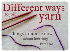 Different methods of joining yarn (with links to tutorials)