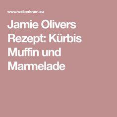 Jamie Olivers Rezept: Kürbis Muffin und Marmelade