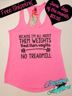 Because I'm All About Them Weights 'Bout Them Weight No Treadmill Tank Top. Funny Workout Tanks, Workout Humor, Workout Wear, Workout Shirts, Workout Clothing, Workout Outfits, Fit Girl Motivation, Fitness Motivation, Motivation Quotes
