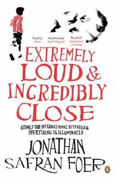Extremly loud & incredibly close - a fantastic book by Jonathan Safran Foer