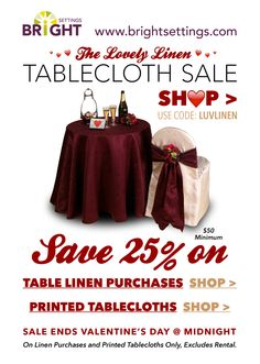 Sale — Get 25% off on all purchases of table linen  and printed tablecloths. Enter code LUVLINEN when checking out to get your deal. Sale ends 2-14-2016 at midnight.