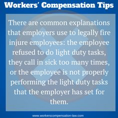 Workersu0027 Compensation Tips: There Are Common Explanations That Employers  Use To Legally Fire Injure Employees: The Employee Refused To Do Light Duty  Tasks, ...