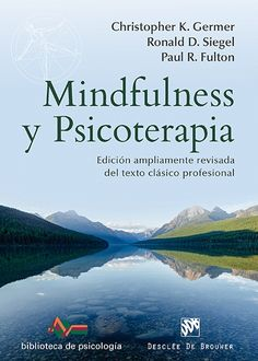 Los editores y colaboradores tratan una amplia gama de temas, que van de la psicología budista a las últimas investigaciones del cerebro pasando por las distintas aplicaciones de mindfulness. Este libro ofrece una guía global, accesible y autorizada para integrar mindfulness en la psicoterapia ... http://www.kulturklik.euskadi.net/lang/es/mindfulness-y-psicoterapia-germer-christopher-k-siegel-ronald-d-fulton-paul-r…