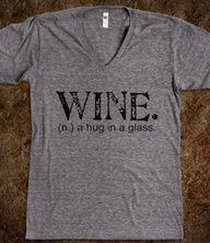 Wine. A Hug in a Glass. Want this.