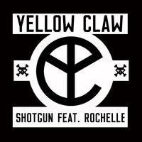 download lagu yellow claw ft. rochelle - shotgun (original mix)