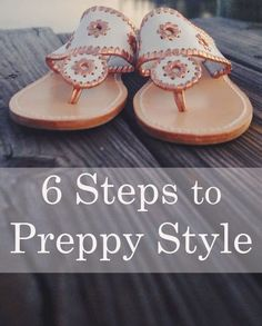 6 Steps to Achieve that Preppy Look A guide to be preppy