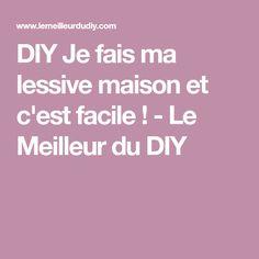 DIY Je fais ma lessive maison et c'est facile ! - Le Meilleur du DIY Diy Trousse, Diy Crafts, Cleaning, Homemade, Make It Yourself, Crochet, Claire, Couture, Mandalas