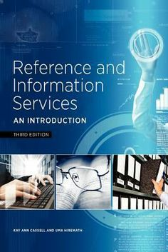 Reference and information services : an introduction, 3rd ed. / Kay Ann Cassell, Uma Hiremath.