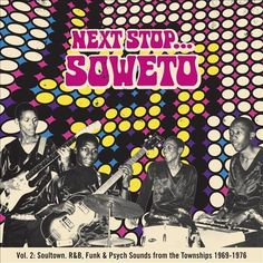 Next Stop Soweto, Vol. 2: Soul, Funk & Organ Grooves from the Townships 1969-1976 [LP] - Vinyl
