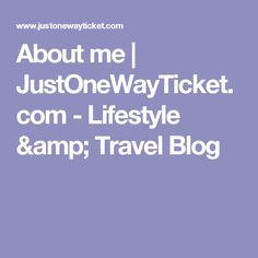 About me | JustOneWayTicket.com - Lifestyle & Travel Blog