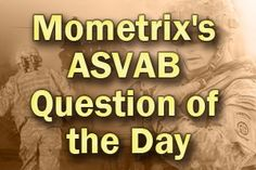 Mometrix's ASVAB Assembling Objects Question of the Day