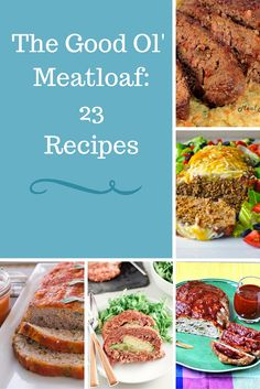 The Good Ol' Meatloaf: 23 Recipes