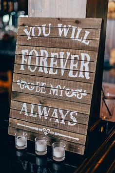 forever be my always wooden rustic wedding sign / http://www.deerpearlflowers.com/rustic-wedding-details-and-ideas/