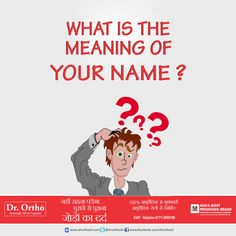 What is the meaning of your #Name ??  www.drorthooil.com | 24X7 Helpline 0171-3055100