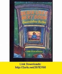 Death Lives Next Door The First Inspector Coffin Mystery (9780312081751) Gwendoline Butler , ISBN-10: 0312081758  , ISBN-13: 978-0312081751 ,  , tutorials , pdf , ebook , torrent , downloads , rapidshare , filesonic , hotfile , megaupload , fileserve