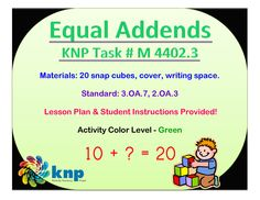 """Equal Addends"" - Count the total number of cubes (within 20) when 1 row is covered and when 1 row is visible then write the matching addition sentence. Supports learning Common Core Standards: 3.OA.7, 2.OA.3 [KNP Task # M 4402.3]"