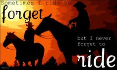 Sometimes I ride to forget...