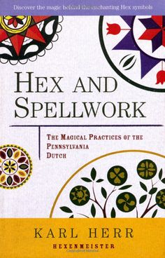 "Witch Library: ~ ""Hex and Spellwork: The Magical Practices of the Pennsylvania Dutch,"" by Karl Herr. Magick Book, Wicca Witchcraft, Wiccan, Pennsylvania Dutch, Magical Library, Traditional Witchcraft, Heritage Crafts, Book Sites, Barn Quilts"
