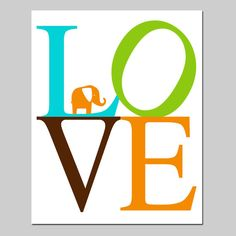 Elephant LOVE  8x10 Typography Print  Kids Wall Art for by Tessyla, $20.00