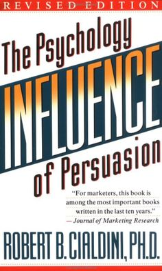 Robert Cialdini - The Psychology of Persuasion