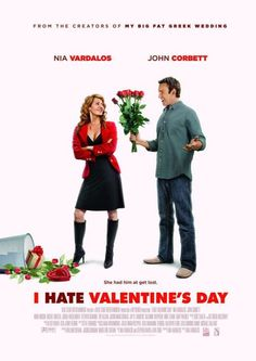 I Hate Valentineu0027s Day Is A 2009 Romantic Comedy Film Written And Directed  By Nia Vardalos. The Film Stars Vardalos And John Corbett, Previously Seen  ...