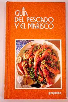 Título: Guía del Pescado y el Marisco / Autor: Ceccini, Moreno  / Ubicación: FCCTP – Gastronomía – Tercer piso / Código:  G 641.692 C361