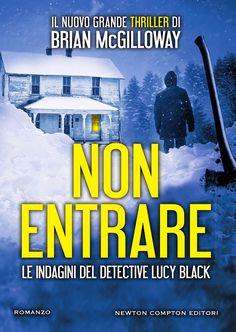 Non entrare - Newton Compton Editori Detective, Thriller, My Books, Audiobooks, This Book, Editorial, Genere, Reading, 3