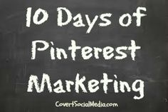 10 Days of #Pinterest #Marketing that Could Impact Your Bottom Line via www.covertsocialmedia.com