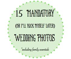 15 Mandatory Wedding Photos