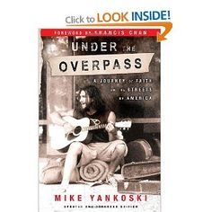 "Yankoski's parents were right: It was crazy to live as a homeless person in six American cities for five months; fortunately, this crazy idea makes for quite a story. Yankoski, a Christian college student, challenges the reader to learn about faith, identify with the poor and find ""more forgotten, ruined, beautiful people than we ever imagined existed, and more reason to hope in their redemption."" The journey begins at a Denver rescue mission and ends on a California beach. Along the way…"