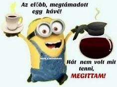 Fotó Humor, Coffee, Funny, Smile, Memes, Bite Size, Kaffee, Humour, Meme