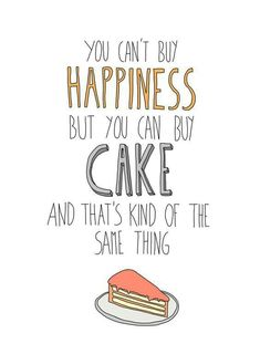 29 Famous Food Quotes - -Top 29 Famous Food Quotes - - Stressed Spelled Backwards is just Desserts by SewInLoveGifts Bakery quotes and posters by Akimo Mia on Cute pics to frame in bakery Sweet Funny Cake is Always a Good Idea Quotes To Live By, Me Quotes, Funny Quotes, Cute Food Quotes, Treat Quotes, Qoutes, Famous Quotes, Bakery Quotes, Bakery Slogans