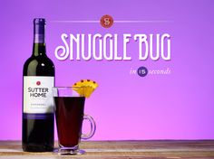 Infusing Sutter Home Zinfandel with the rich aroma of mulling spices, the Snugglebug wine cocktail might be your new signature drink for welcoming friends over during the winter.
