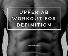 Upper Ab Workout for Definition - Take Fitness