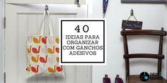 40 ideias para organizar com ganchos adesivos :http://blogchegadebagunca.com.br/40-ideias-para-organizar-com-ganchos-adesivos/