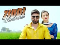 Song Name – Ziddi J-Att Ta Hi Jatt Singer – Gursharan Maan Starring – Gursharan Maan, Happy Raikoti, Harinder Bhuller, Mehak Dhillon Video – Harinder Bhuller Music – Desi Crew Lyrics – Happy Raikoti