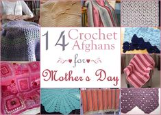 Mothers Day is all about showing your mother or grandmother just how much you care and appreciate what they have done for you over the years. With 14 Crochet Afghans for Mothers Day Gifts you'll be able to tell your mom that you love her by crocheting an afghan. There are plenty of mothers day crafts out there, but a crochet afghan made just for mom is the perfect gift.