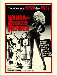 """Wanda The Wicked Warden, Exploitation Movie Poster - Dianne Thorne also starred in the infamous """"Ilsa, She Wolf of the SS"""": Art Print Horror Movie Posters, Movie Poster Art, Horror Movies, Creepy Movies, Russ Mayer, Jesus Franco, Roman Photo, Greta, Foreign Movies"""