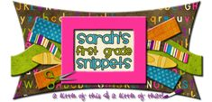 Sarah's First Grade Snippets