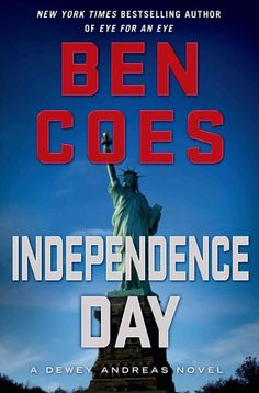 Independence Day, by Ben Coes; MAY