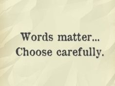 Words matter, quoted
