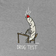 Do you want to learn how to pass a drug test? Look at this guide from Barry Cooper, former cop and ex-narc who has created this guide to help those in a tough situation with drugs and being tested. Weed Memes, Weed Humor, 420 Memes, Marijuana Art, Medical Marijuana, Cannabis Oil, Stoner Humor, Stoner Art, Weed Art