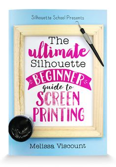 The Ultimate Silhouette Beginner Guide to Screen Printing