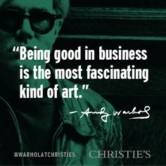 """""""Being good in business is the most fascinating kind of art."""" - Andy Warhol #warholatchristies"""